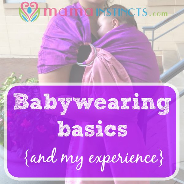 Babywearing basics {and my experience}