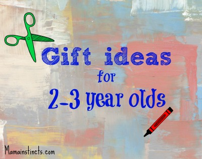 Gift Ideas For 2 3 Year Olds