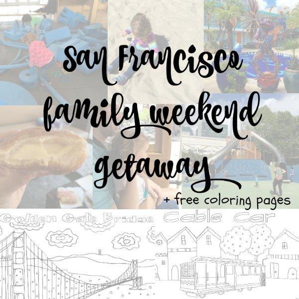San Francisco family weekend getaway + free coloring pages
