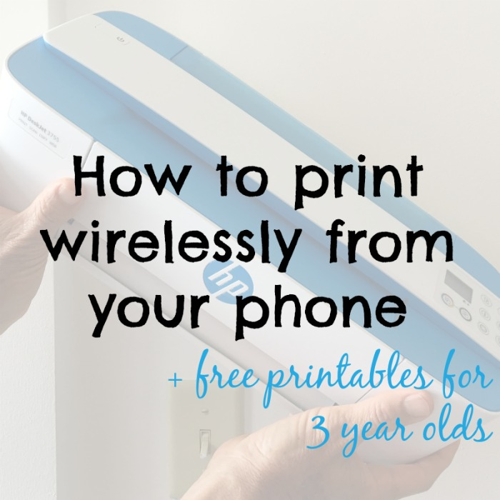 How to print wirelessly from your phone + free printables for 3 year olds