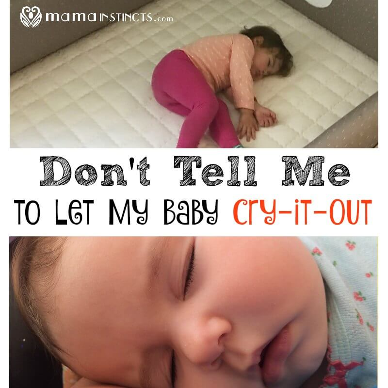 Don't Tell Me to Let My Baby Cry-it-Out